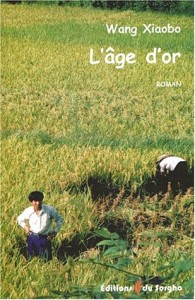 Wang Xiaobo, l'age d'or