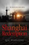 Qiu xiaolong Shanghai redemption